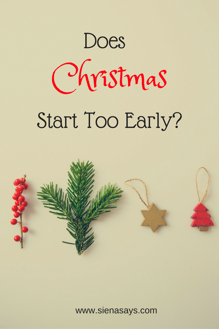 Does Christmas Start Too Early? – Siena Says