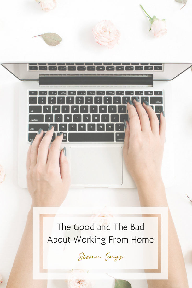 The Good and The Bad About Working From Home – Siena Says